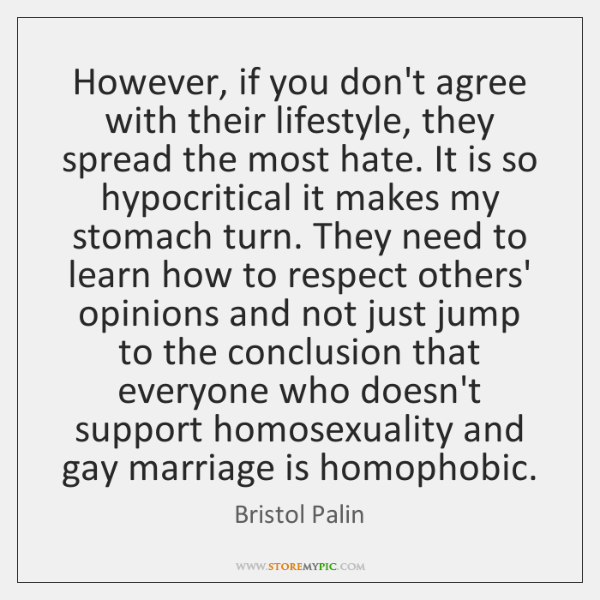 However, if you don't agree with their lifestyle, they spread the most ...