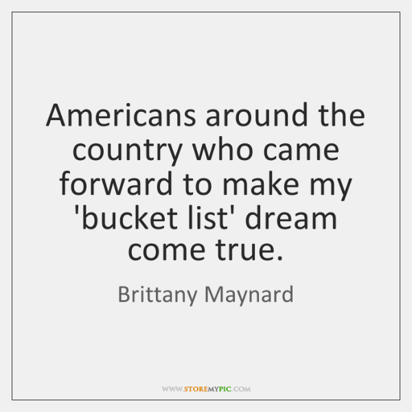 Americans around the country who came forward to make my 'bucket list' ...
