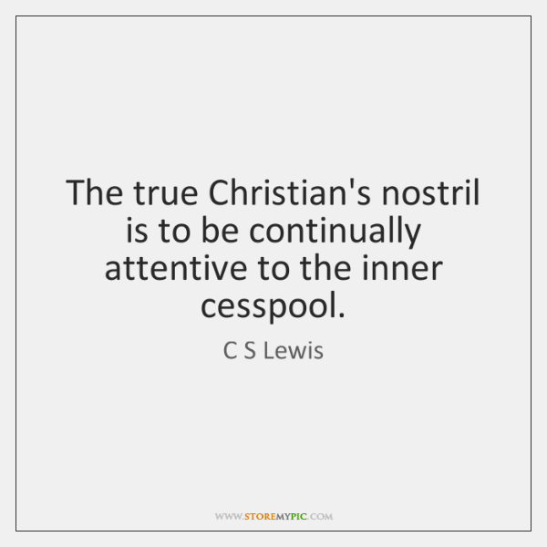 The true Christian's nostril is to be continually attentive to the inner ...