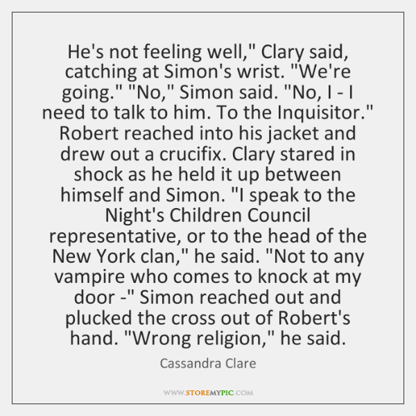 Hes Not Feeling Well Clary Said Catching At Simons Wrist We