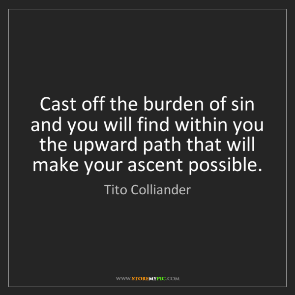 Tito Colliander: Cast off the burden of sin and you will find within you...
