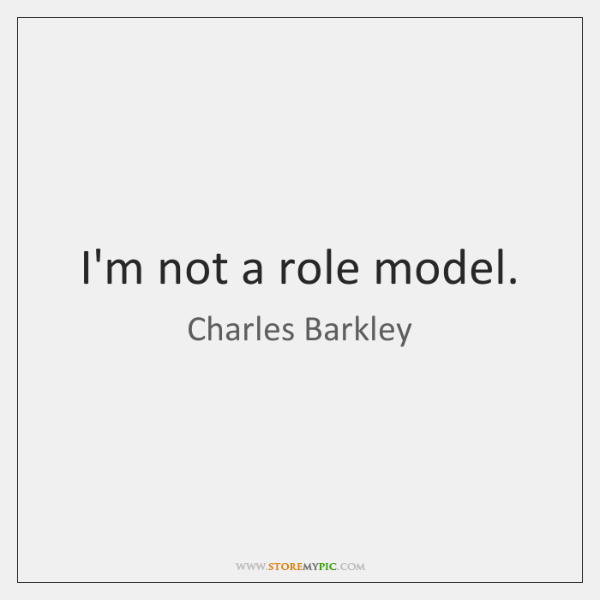 I'm Not A Role Model StoreMyPic Adorable Role Model Quotes