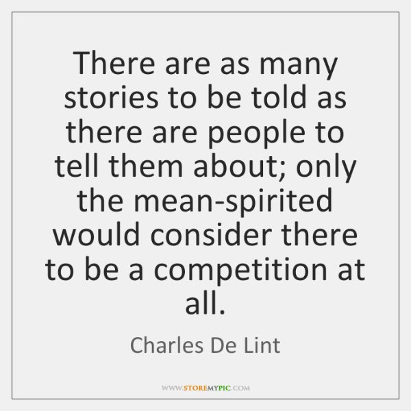 There are as many stories to be told as there are people ...