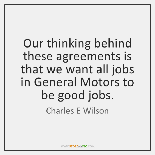 Our thinking behind these agreements is that we want all jobs in ...