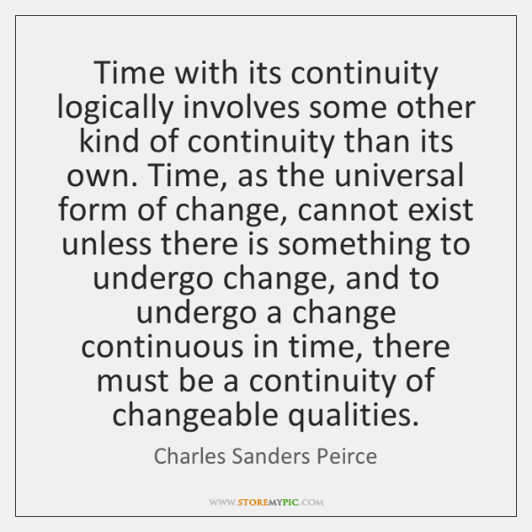 Time with its continuity logically involves some other kind of continuity than ...
