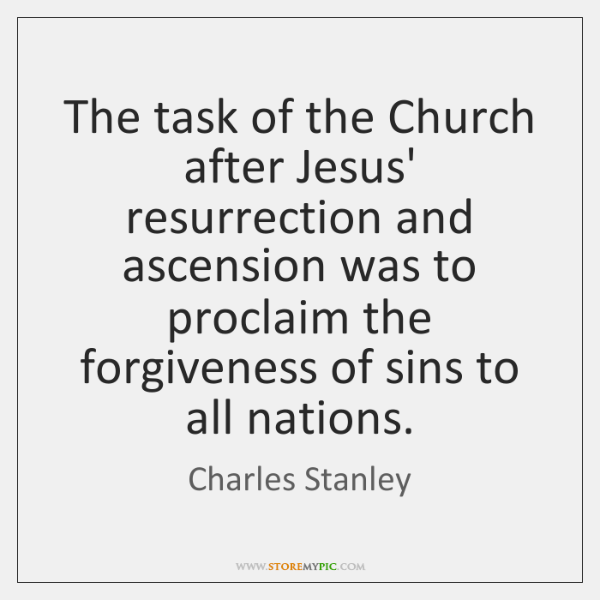 The task of the Church after Jesus' resurrection and ascension was to ...