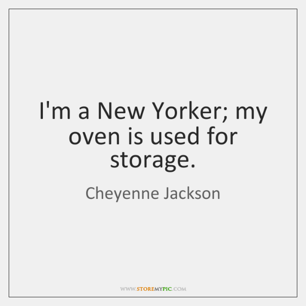 I'm a New Yorker; my oven is used for storage.