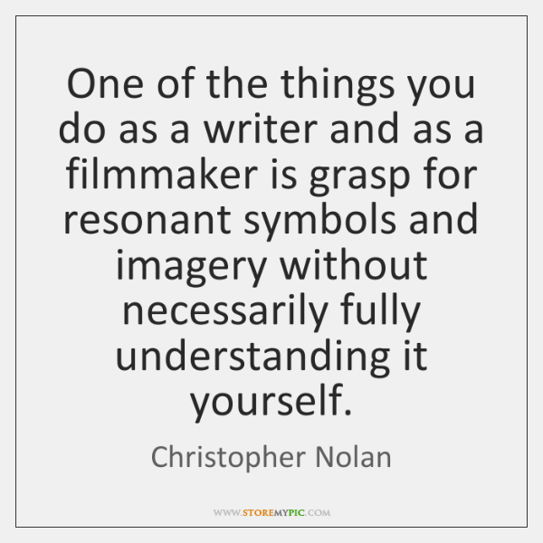 One of the things you do as a writer and as a ...