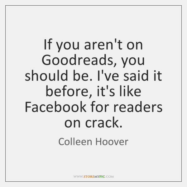 If you aren't on Goodreads, you should be. I've said it before, ...