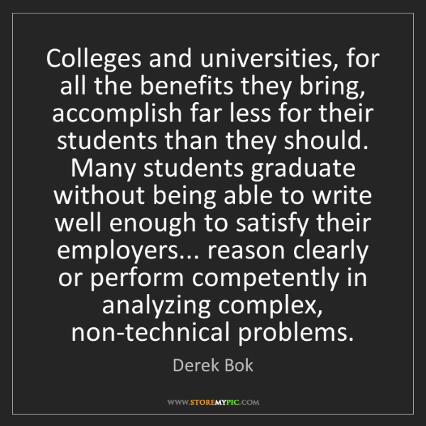 Derek Bok: Colleges and universities, for all the benefits they...