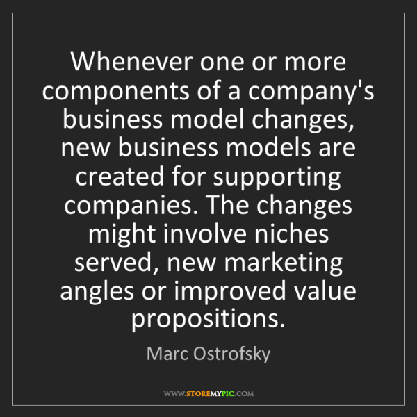 Marc Ostrofsky: Whenever one or more components of a company's business...