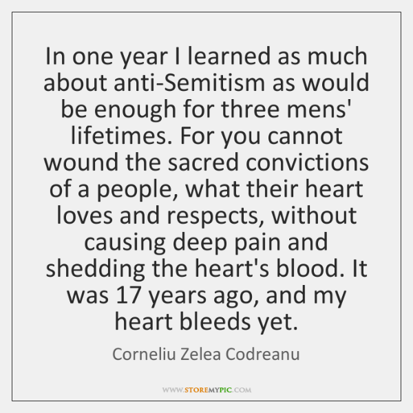 In one year I learned as much about anti-Semitism as would be ...