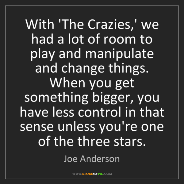 Joe Anderson: With 'The Crazies,' we had a lot of room to play and...
