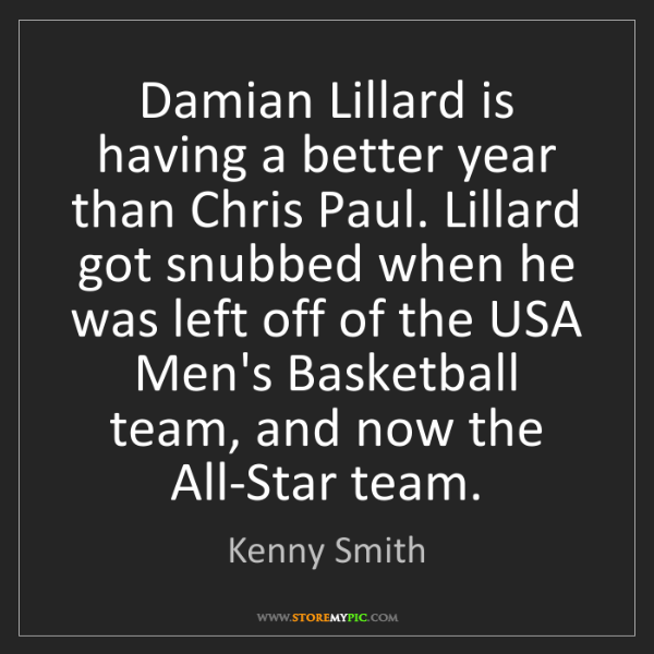 Kenny Smith: Damian Lillard is having a better year than Chris Paul....