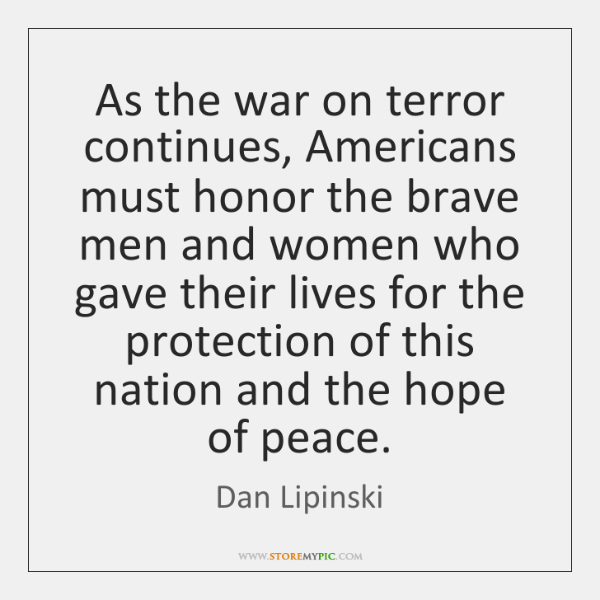 As the war on terror continues, Americans must honor the brave men ...