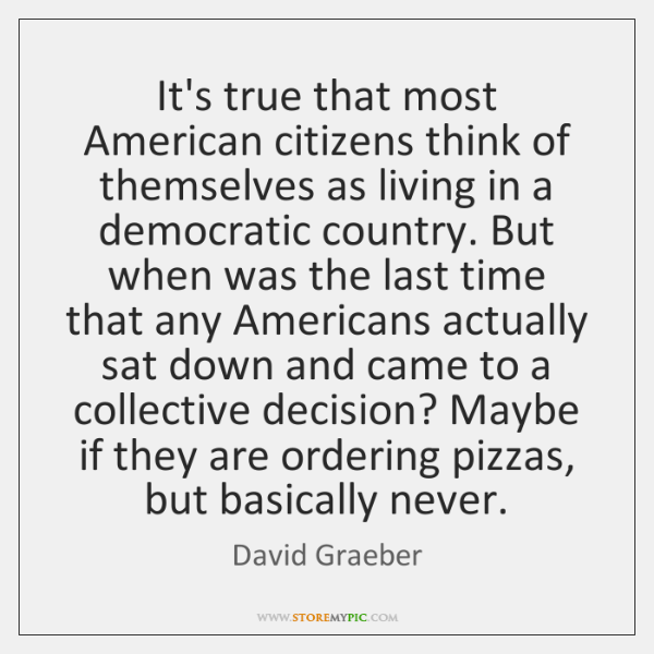It's true that most American citizens think of themselves as living in ...