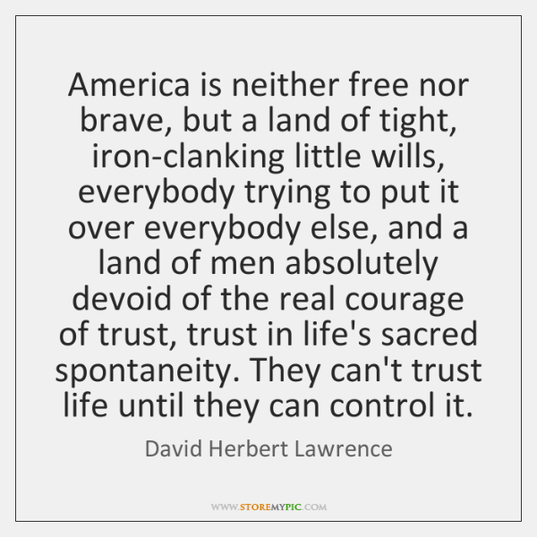America is neither free nor brave, but a land of tight, iron-clanking ...