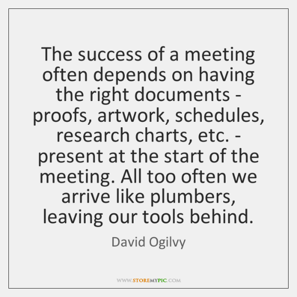 The success of a meeting often depends on having the right documents ...