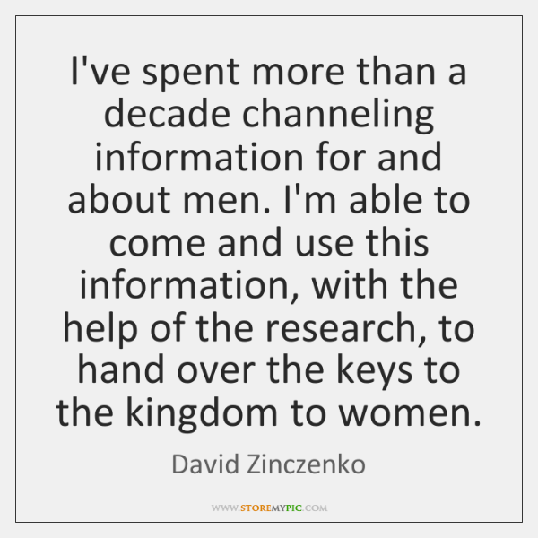 I've spent more than a decade channeling information for and about men. ...