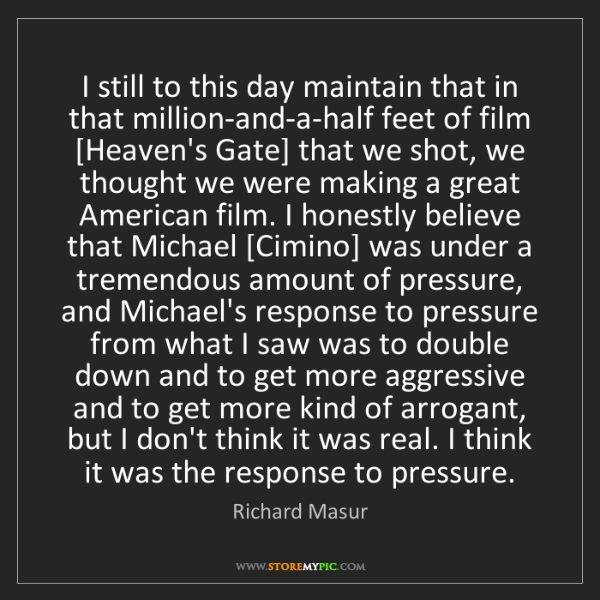 Richard Masur: I still to this day maintain that in that million-and-a-half...