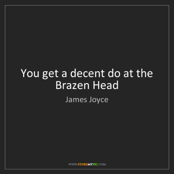 James Joyce: You get a decent do at the Brazen Head