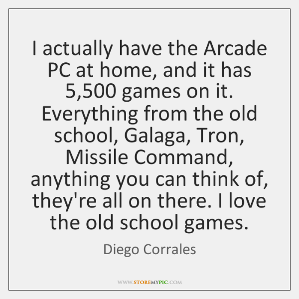 I actually have the Arcade PC at home, and it has 5,500 games ...