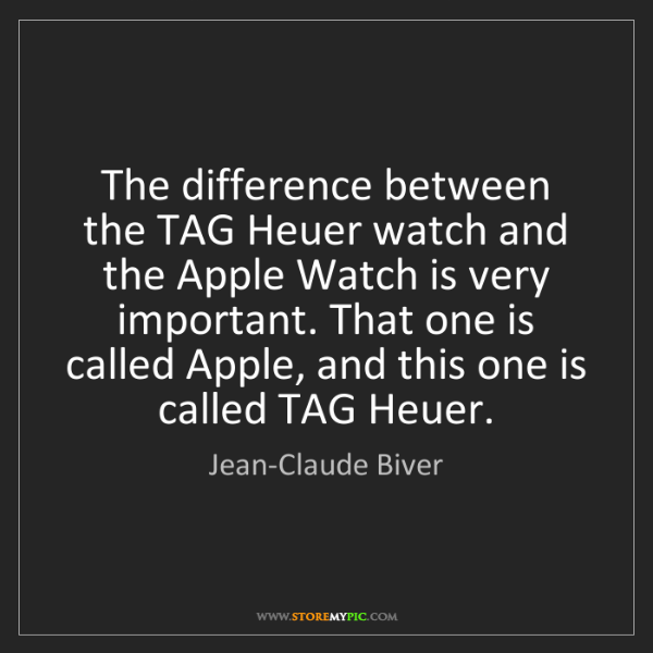 Jean-Claude Biver: The difference between the TAG Heuer watch and the Apple...