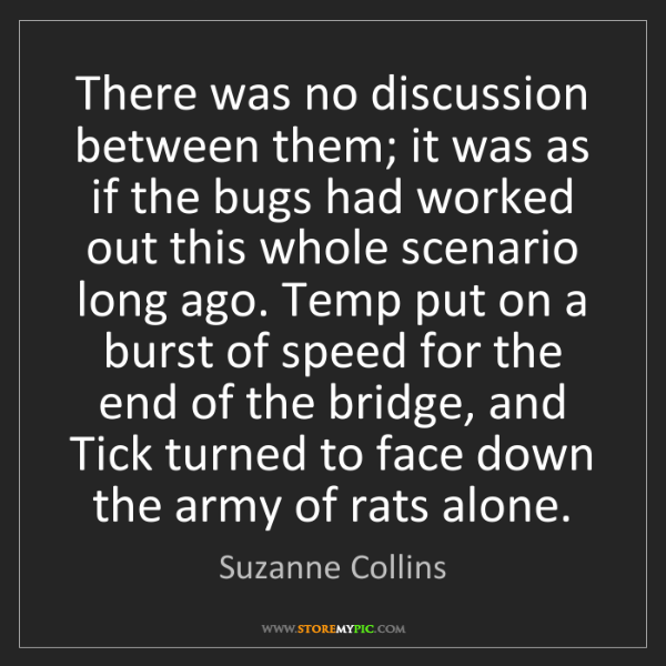 Suzanne Collins: There was no discussion between them; it was as if the...