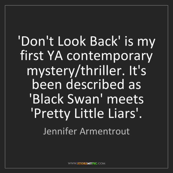 Jennifer Armentrout: 'Don't Look Back' is my first YA contemporary mystery/thriller....