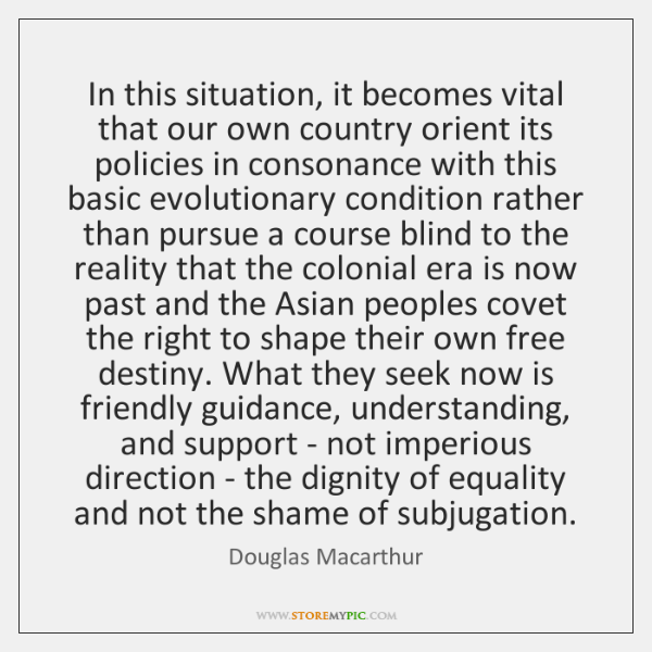 In this situation, it becomes vital that our own country orient its ...
