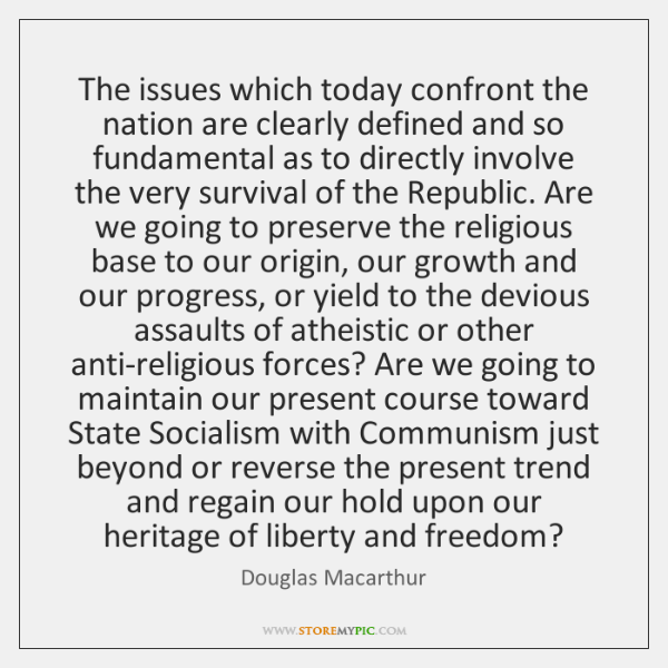 The issues which today confront the nation are clearly defined and so ...