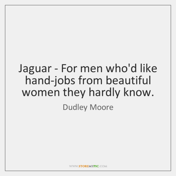 Jaguar - For men who'd like hand-jobs from beautiful women they hardly ...