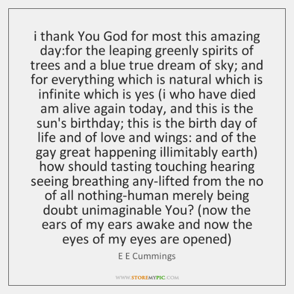 i thank You God for most this amazing day:for the leaping ...