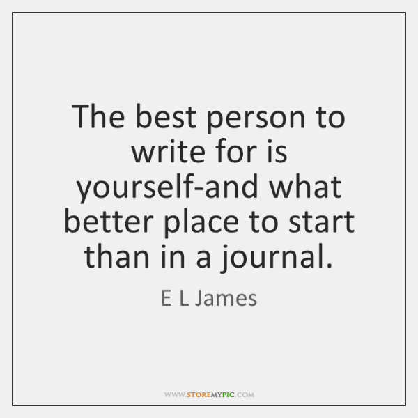 The best person to write for is yourself-and what better place to ...