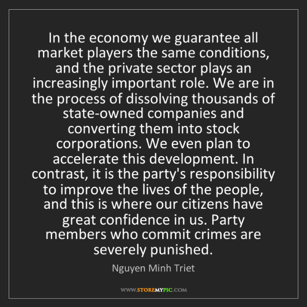 Nguyen Minh Triet: In the economy we guarantee all market players the same...