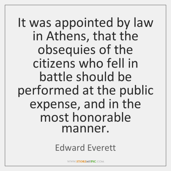 It was appointed by law in Athens, that the obsequies of the ...