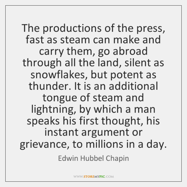 The productions of the press, fast as steam can make and carry ...