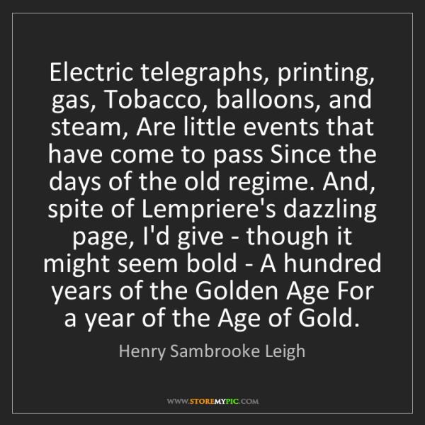 Henry Sambrooke Leigh: Electric telegraphs, printing, gas, Tobacco, balloons,...