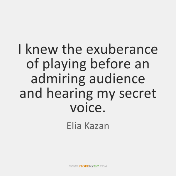 I knew the exuberance of playing before an admiring audience and hearing ...