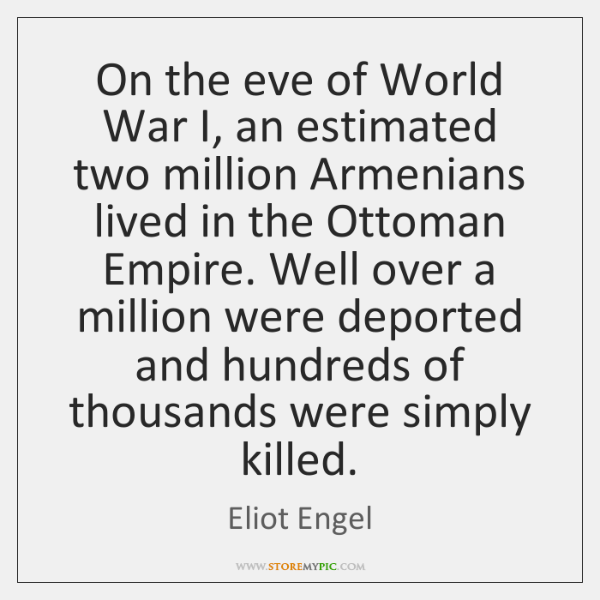 On the eve of World War I, an estimated two million Armenians ...
