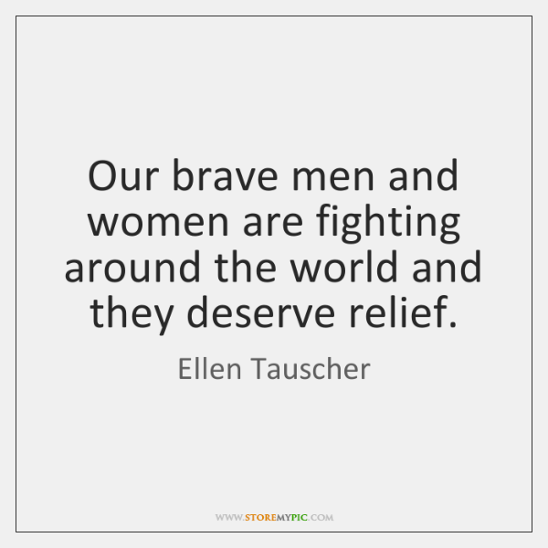 Our brave men and women are fighting around the world and they ...