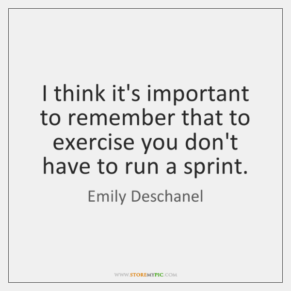 I think it's important to remember that to exercise you don't have ...