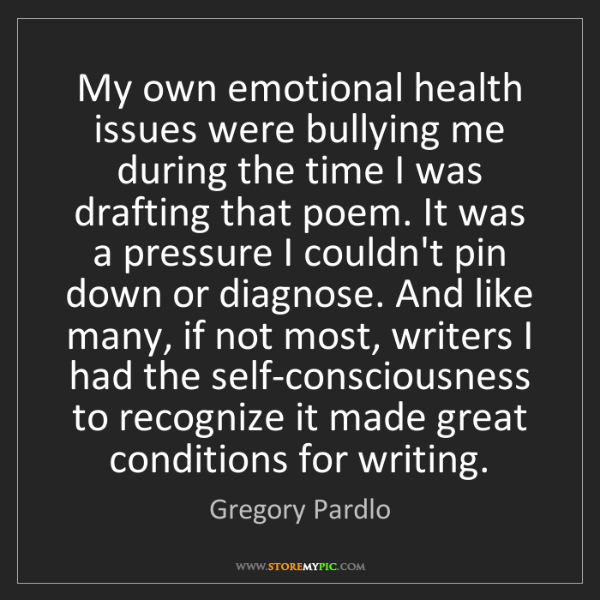 Gregory Pardlo: My own emotional health issues were bullying me during...