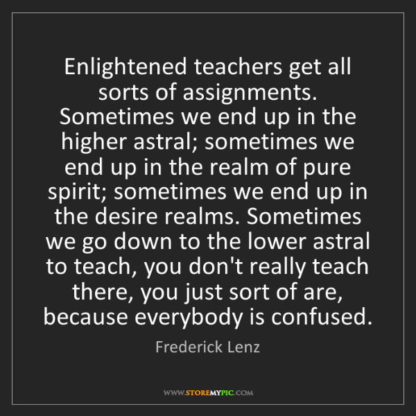 Frederick Lenz: Enlightened teachers get all sorts of assignments. Sometimes...