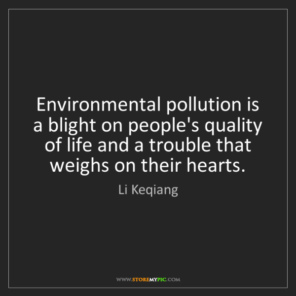 Li Keqiang: Environmental pollution is a blight on people's quality...