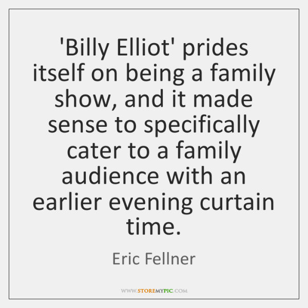 'Billy Elliot' prides itself on being a family show, and it made ...