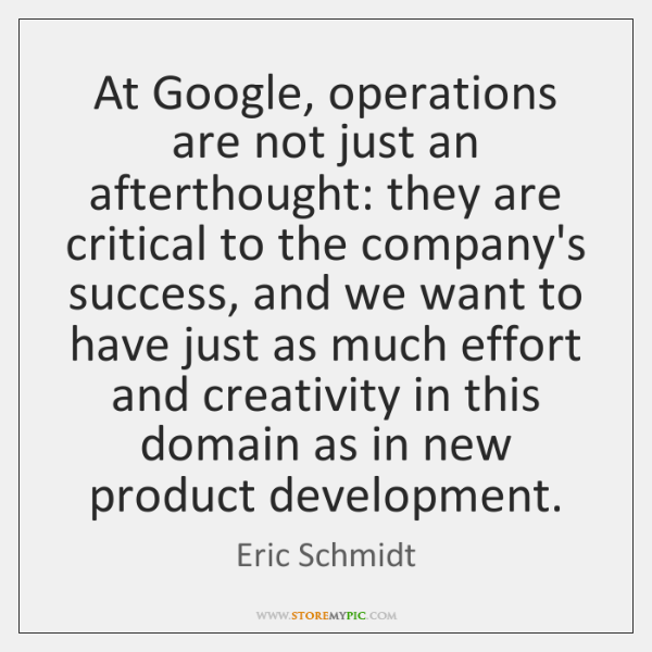 At Google, operations are not just an afterthought: they are critical to ...