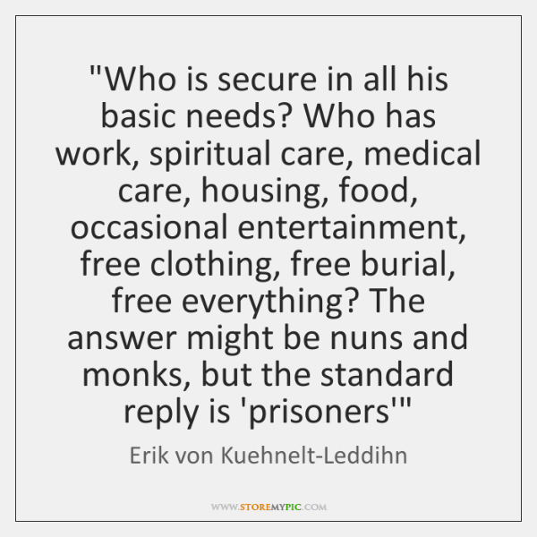 """""""Who is secure in all his basic needs? Who has work, spiritual ..."""