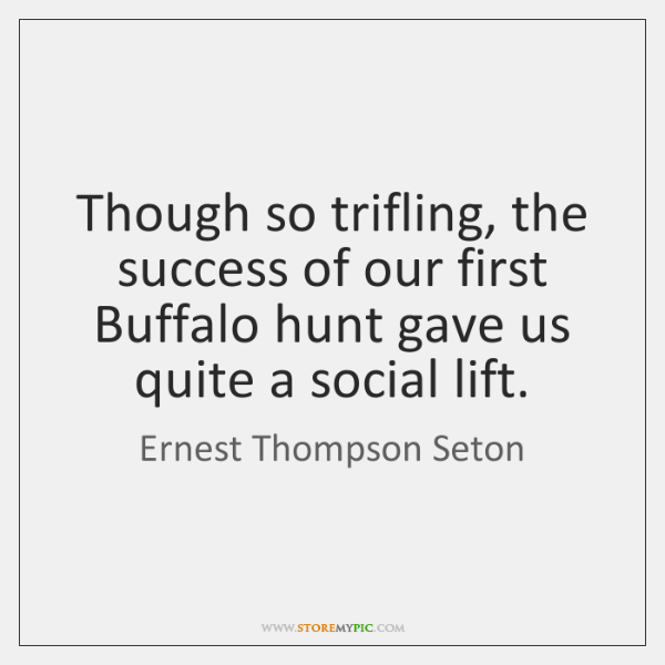 Though so trifling, the success of our first Buffalo hunt gave us ...