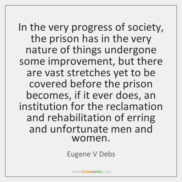 In the very progress of society, the prison has in the very ...